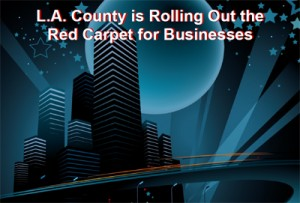 LA County rolling out red carpet for business