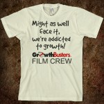 Film Crew T: We're addicted to growth!