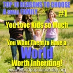 Reason 1: You love kids so much you want them to have a world worth inheriting.