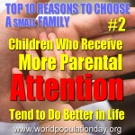 Reason 2: Children who receive more parental attention tend to do better in life.